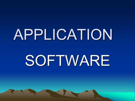 APPLICATION SOFTWARE. Application Programs _________________________ Unlike system software that manages the resources of the computer, an application.