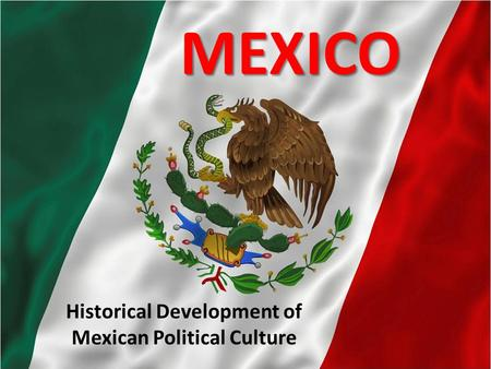 Historical Development of Mexican Political Culture