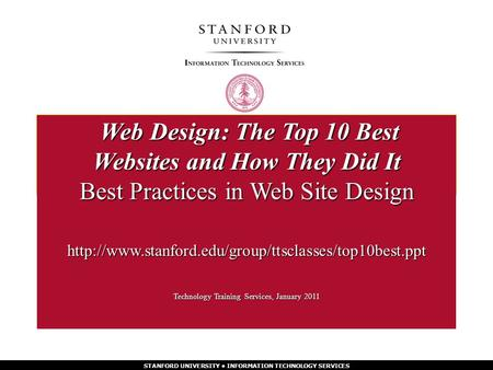 STANFORD UNIVERSITY INFORMATION TECHNOLOGY SERVICES  Technology Training Services, January 2011 Web.