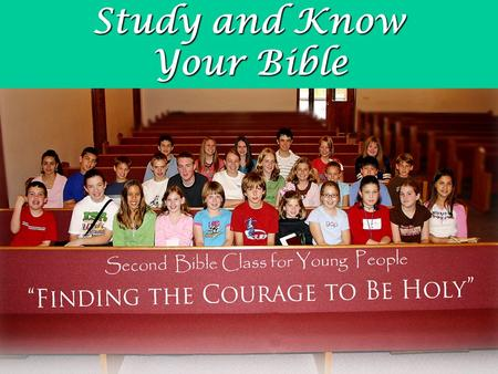Study and Know Your Bible. Remember Your Creator in the Days of Your Youth formula for success Ec. 12:1 formula for success What will you do? God on your.