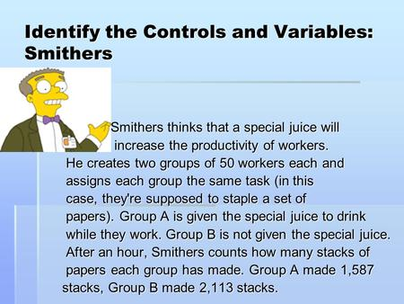 Identify the Controls and Variables: Smithers