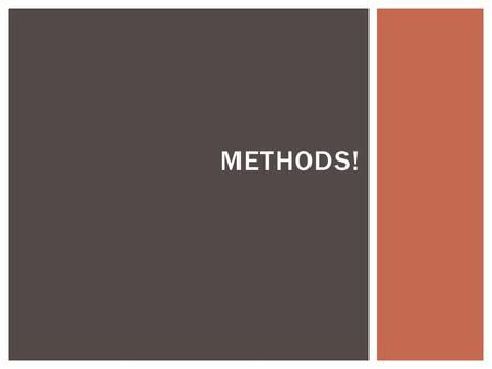 METHODS!.  A method is a sequence of instructions or behaviors that will be carried out when requested.  You can use them to create new methods so that.