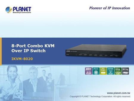 8-Port Combo KVM Over IP Switch IKVM-8020. 2 / 15  Product Benefits  Product Overview  Product Features  Applications  Comparison Presentation Outline.