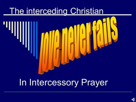 The interceding Christian In Intercessory Prayer.