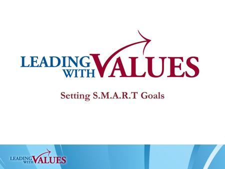 Setting S.M.A.R.T Goals. Why set S.M.A.R.T. goals? How many times have you set a goal and then completely given up on it? Why did you give up on it? Usually,