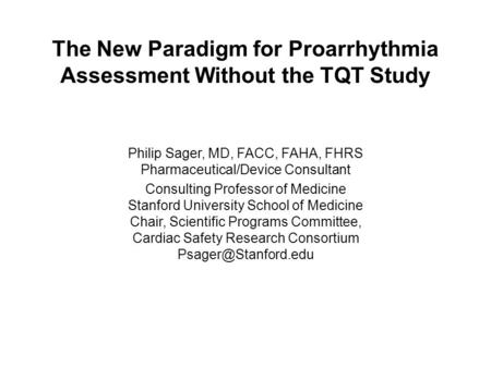 The New Paradigm for Proarrhythmia Assessment Without the TQT Study