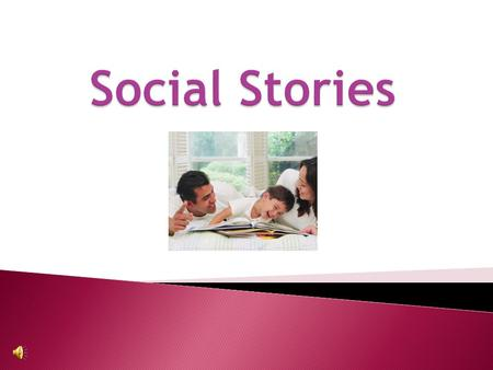  What is Social Stories?  What behaviors does it help?  Who is it best used for?  How can I implement them?  What materials do I need?  How do I.