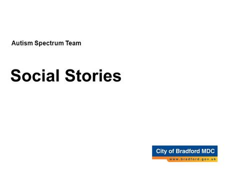 Autism Spectrum Team Social Stories A technique to Develop Social Understanding AS Team.