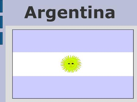 Argentina. Map of Argentina ARGENTINA: Quick Facts Spanish is the main language of Argentina 92% of the population is Roman Catholic Highest mountain.