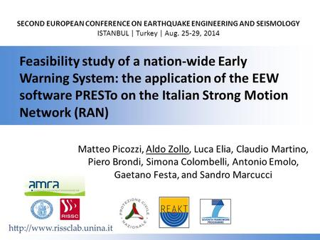SECOND EUROPEAN CONFERENCE ON EARTHQUAKE ENGINEERING AND SEISMOLOGY ISTANBUL | Turkey | Aug. 25-29, 2014 Feasibility study of a nation-wide Early Warning.