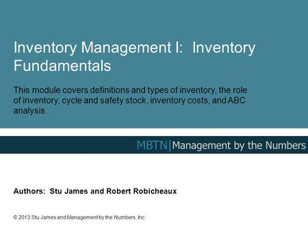 Inventory Management I: Inventory Fundamentals This module covers definitions and types of inventory, the role of inventory, cycle and safety stock, inventory.