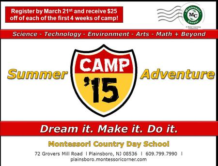 '15 CAMP Register by March 21 st and receive $25 off of each of the first 4 weeks of camp!