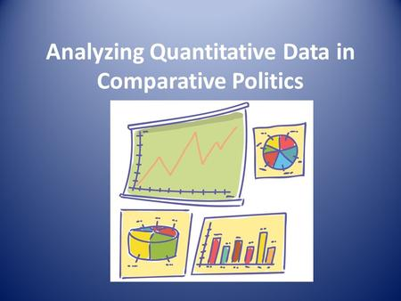 Analyzing Quantitative Data in Comparative Politics.