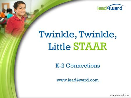 Twinkle, Twinkle, Little STAAR K-2 Connections www.lead4ward.com.