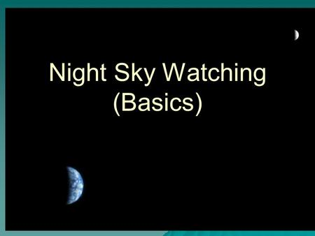 Night Sky Watching (Basics). Stars Pivot around a Point.