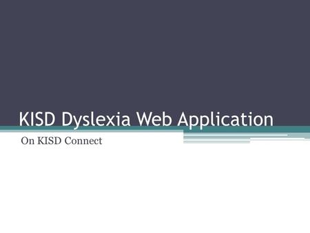 KISD Dyslexia Web Application On KISD Connect. When to Request Testing You are encouraged to go through the RTI process After a 504 or ARD meeting in.