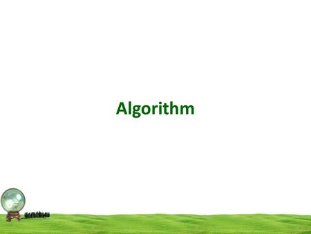 Algorithm. An algorithm is a procedure for solving a problem in terms of the actions to be executed and the order in which those actions are to be executed.