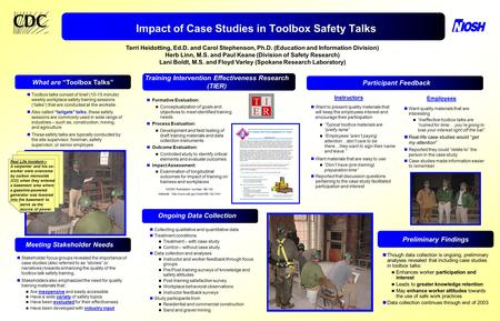"Impact of Case Studies in Toolbox Safety Talks Toolbox talks consist of brief (10-15 minute) weekly workplace safety training sessions (""talks"") that are."