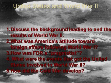 change american foreign policy result world war ii Japanese invasions during world war ii forced the two sides to put most of their struggles aside to fight a common foreign foe -- though they did still fight each other from time to time.