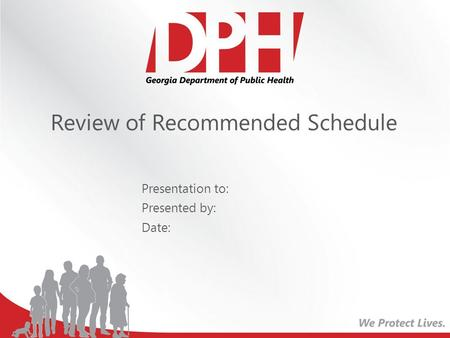 Review of Recommended Schedule Presentation to: Presented by: Date: