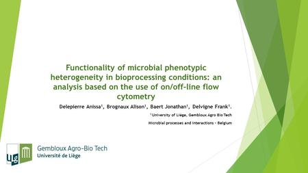 Functionality of microbial phenotypic heterogeneity in bioprocessing conditions: an analysis based on the use of on/off-line flow cytometry Delepierre.