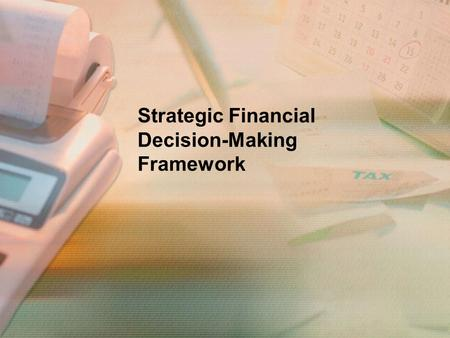 Strategic Financial Decision-Making Framework. Capital investment is the springboard for wealth creation. In a world of economic uncertainty, the investors.