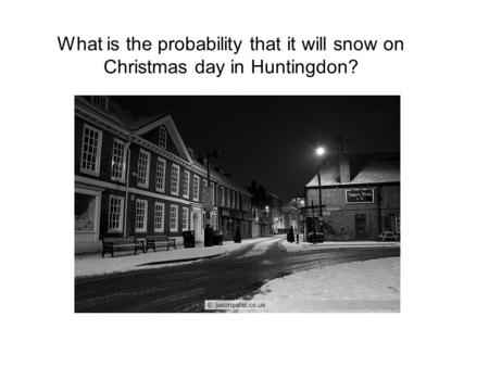 What is the probability that it will snow on Christmas day in Huntingdon?