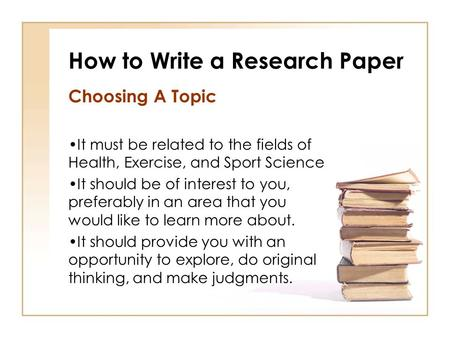 good sport research paper I have to write a research paper for a physiological kinesology class the paper has to be fitness related obv the options for topic are very broad so i was hoping you guy could give me some good ideas.