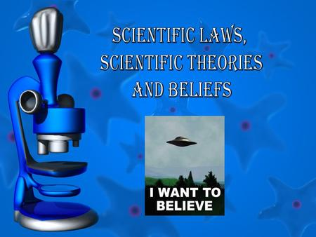 SCIENTIFIC LAWS, SCIENTIFIC THEORIES AND BELIEFS.