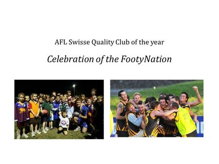 AFL Swisse Quality Club of the year Celebration of the FootyNation.