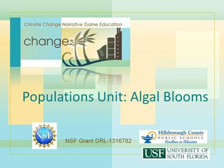 Populations Unit: Algal Blooms NSF Grant DRL-1316782.