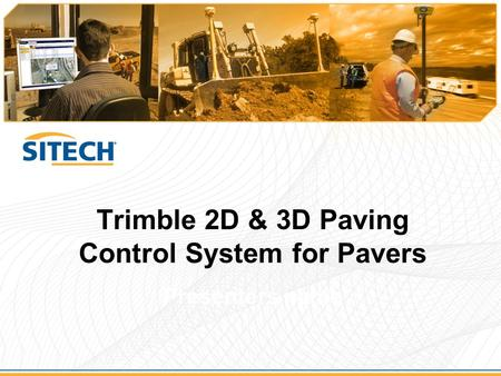 Trimble 2D & 3D Paving Control System for Pavers Presenters name.