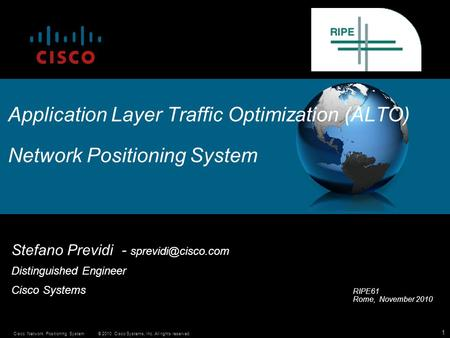 © 2010 Cisco Systems, Inc. All rights reserved.Cisco Network Positioning System 1 Application Layer Traffic Optimization (ALTO) Network Positioning System.