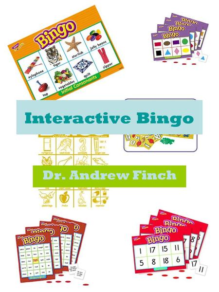 8/7/2015 6:00 AM Interactive Bingo Dr. Andrew Finch.