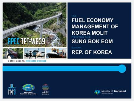 TITLE: FUEL ECONOMY MANAGEMENT OF KOREA MOLIT PRESENTER'S NAME: SUNG BOK EOM ECONOMY: REP. OF KOREA.