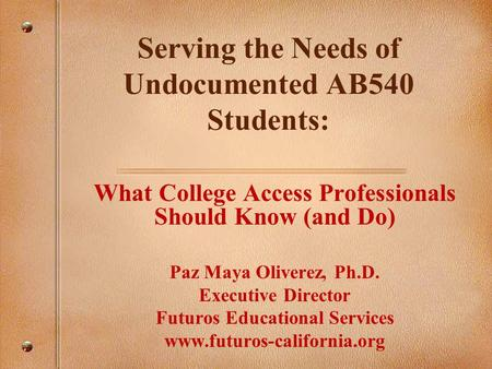 Serving the Needs of Undocumented AB540 Students: