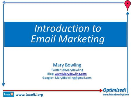 Optimized! Optimized!www.MaryBowling.com  Mary Bowling Blog:  Google+: