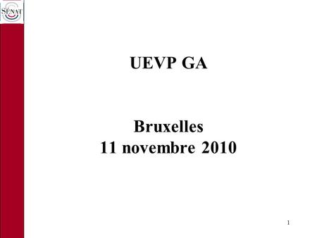 1 UEVP GA Bruxelles 11 novembre 2010 2 Veterinary state of play in France.