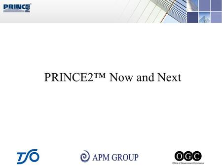 PRINCE2™ Now and Next. Andy Murray PRINCE2 Lead Author Outperform UK Ltd.
