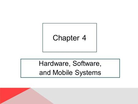 Hardware, Software, and Mobile Systems