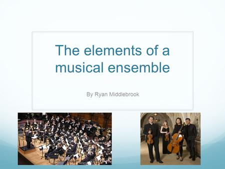 The elements of a musical ensemble