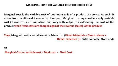 MARGINAL COST OR VARIABLE COST OR DIRECT COST