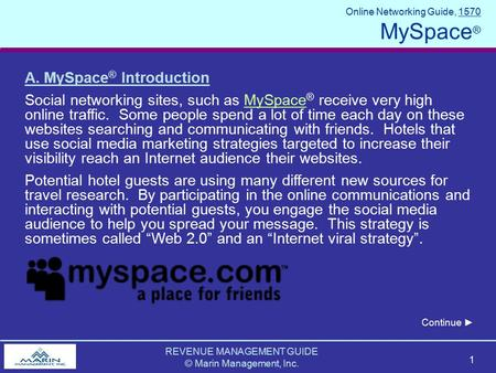 REVENUE MANAGEMENT GUIDE © Marin Management, Inc. 1 Online Networking Guide, 1570 MySpace ® A. MySpace ® Introduction Social networking sites, such as.