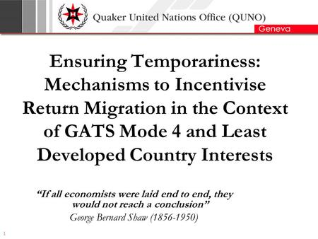 "1 Ensuring Temporariness: Mechanisms to Incentivise Return Migration in the Context of GATS Mode 4 and Least Developed Country Interests ""If all economists."