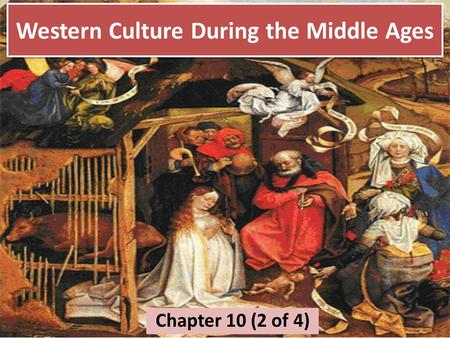 Western Culture During the Middle Ages Chapter 10 (2 of 4)