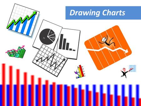 Drawing Charts. Bar Charts Pie Charts Line Graphs Pictographs/Pictograms Types of graphs/charts.