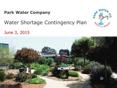 Park Water Company Water Shortage Contingency Plan June 3, 2015.
