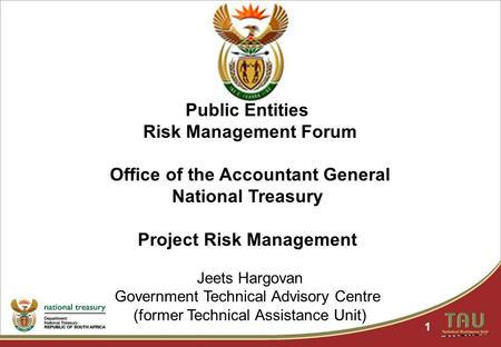 1 Public Entities Risk Management Forum Office of the Accountant General National Treasury Project Risk Management Jeets Hargovan Government Technical.