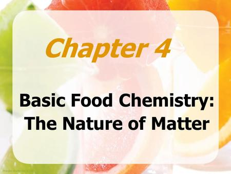 Basic Food Chemistry: The Nature of Matter