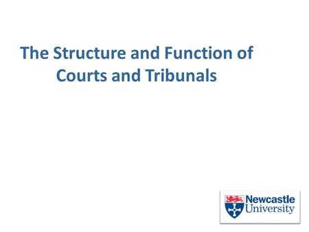 The Structure and Function of Courts and Tribunals.